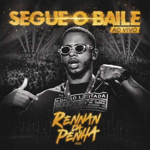 Segue o Baile (Ao Vivo) by Rennan da Penha