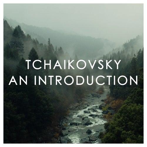 Tchaikovsky: An Introduction by Peter Tchaikovsky