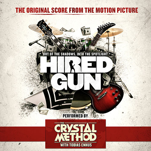 Hired Gun (Original Score) by The Crystal Method