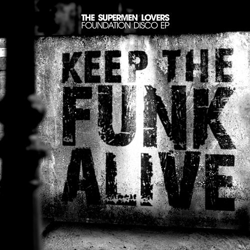 Foundation Disco - Ep by The Supermen Lovers