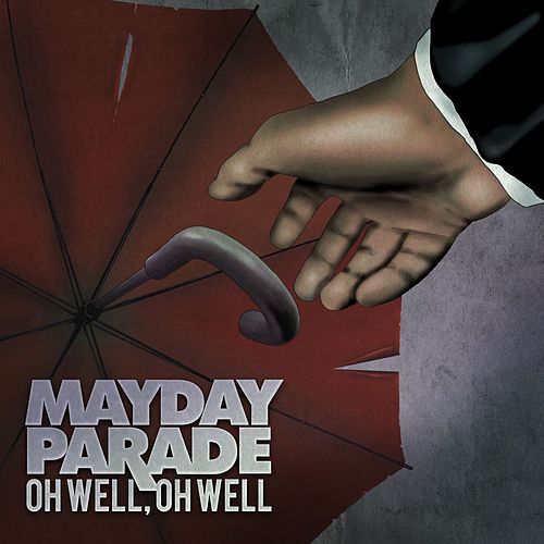 Oh Well, Oh Well - Single de Mayday Parade