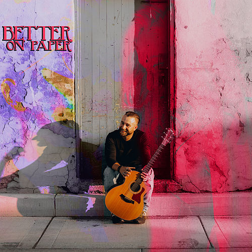 Better on Paper by Jud Hailey