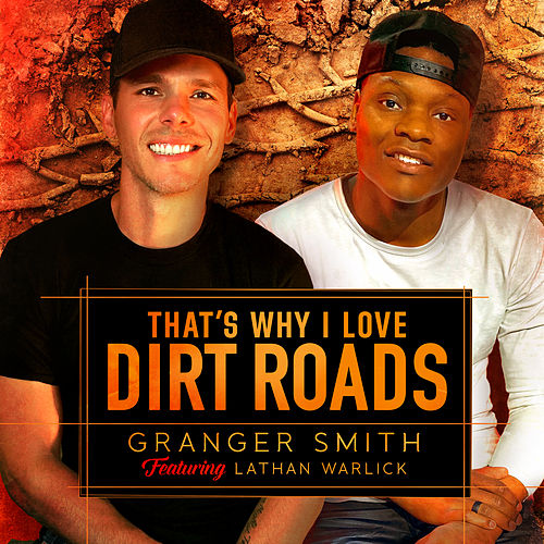 That's Why I Love Dirt Roads (feat. Lathan Warlick) de Granger Smith