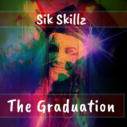 The Graduation by Sik Skillz