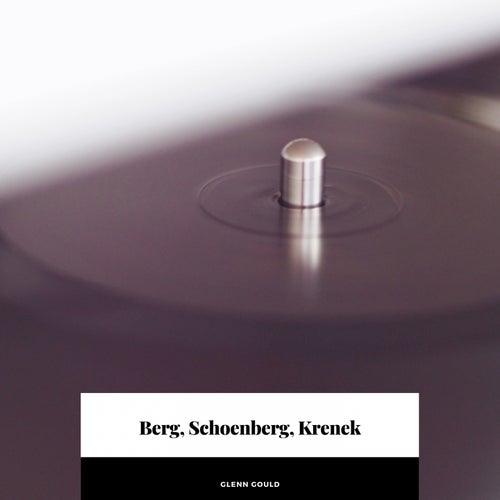 Berg, Schoenberg, Krenek by Glenn Gould