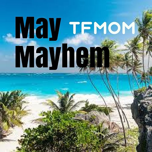 May Mayhem by Tfmom