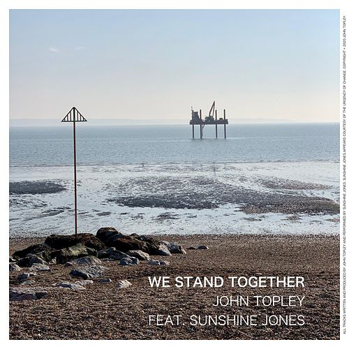 We Stand Together by John Topley