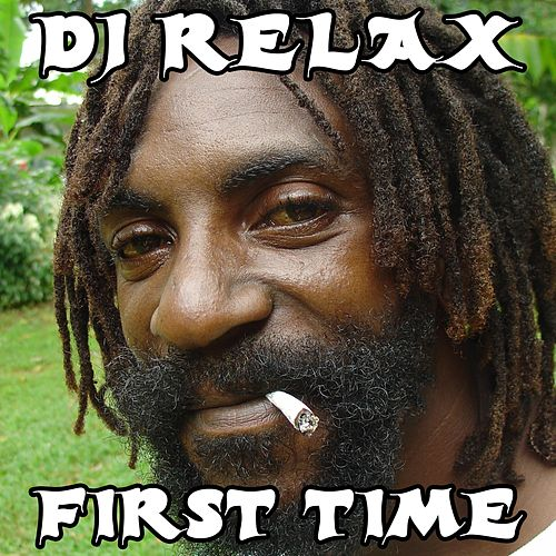 First Time by DJ Relax