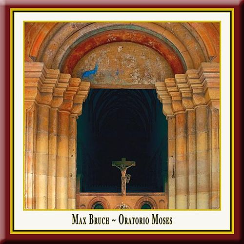 Bruch: Moses by Peter Lika