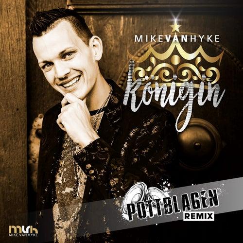 Königin (Pottblagen Remix) von Mike van Hyke