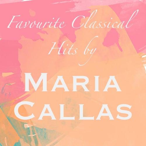 Favourite Classical Hits by Maria Callas de Maria Callas