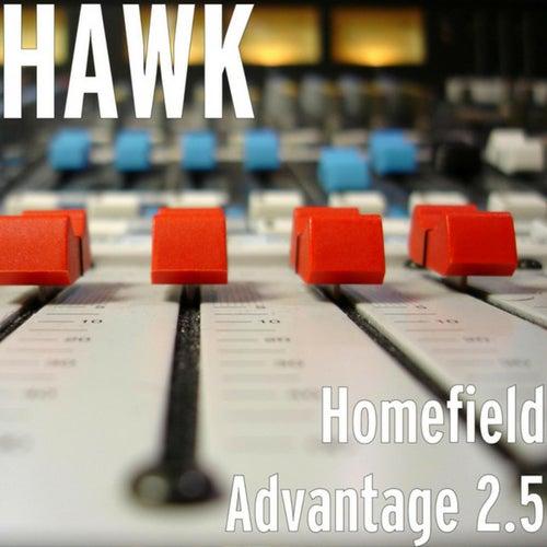 Homefield Advantage 2.5 de HAWK!