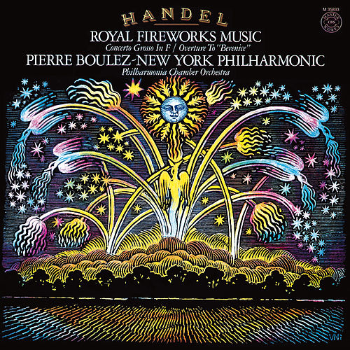Händel: Music for the Royal Fireworks, HWV 351; Overture to Berenice, HWV 38 & Concerto in F Major, HWV 334 by Pierre Boulez