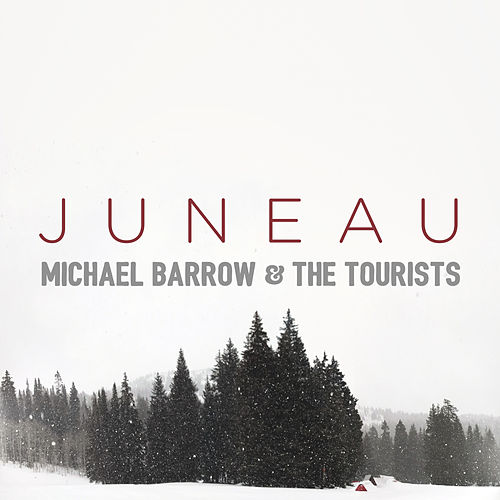 Juneau by Michael Barrow and The Tourists