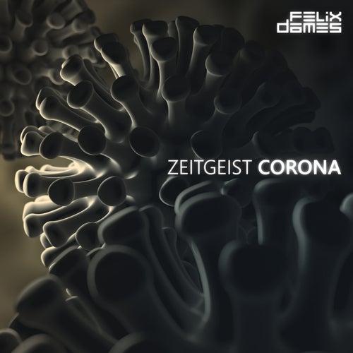 Zeitgeist Corona by Felix Dames