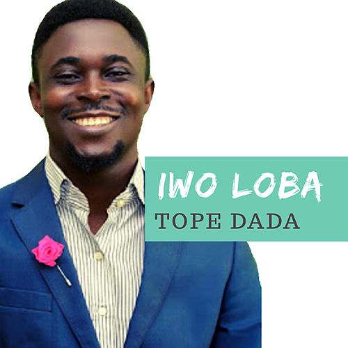 Iwo loba by Tope Dada