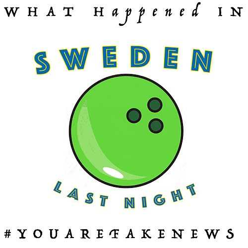 What Happened in Sweden Last Night (Extended) by Brian J. Kenny