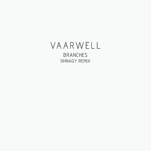 Branches (Ohnagy Remix) by Vaarwell