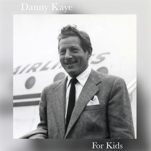 Danny Kaye for Kids by Danny Kaye