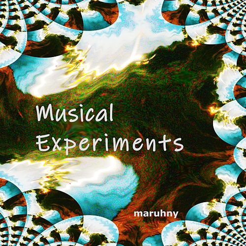 Musical Experiments by Maruhny
