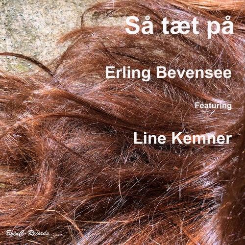 Så Tæt På (Remix) by Erling Bevensee