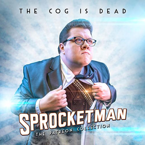 Sprocketman: The Patreon Collection by The Cog is Dead