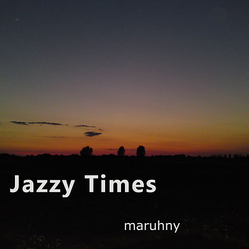 Jazzy Times by Maruhny