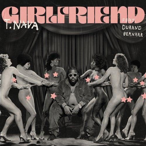 Girlfriend (feat. Durand Bernarr) by T.Nava