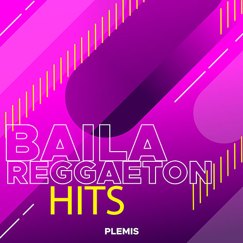 Baila Reggaeton Hits by Various Artists
