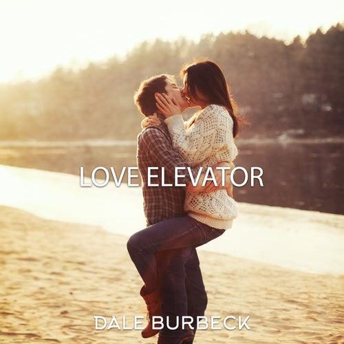 Love Elevator de Dale Burbeck