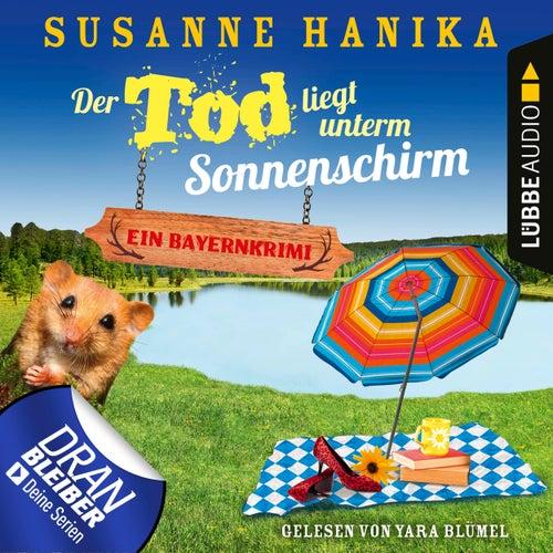 Der Tod liegt unterm Sonnenschirm - Sofia und die Hirschgrund-Morde, Teil 9 (Ungekürzt) von Susanne Hanika