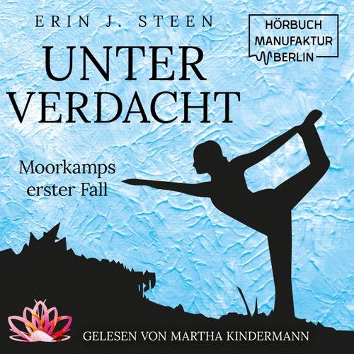 Moorkamps erster Fall - Unter Verdacht, Band 1 (ungekürzt) von Erin J. Steen