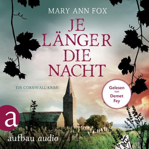 Je länger die Nacht - Mags Blake - Ein Cornwall-Krimi, Band 4 (Ungekürzt) von Mary Ann Fox