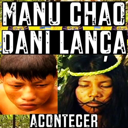 Acontecer von Dani Lança & Manu Chao