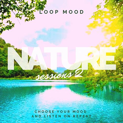 Nature Sessions 2 de Loop Mood