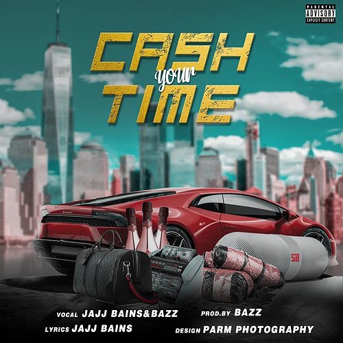 Cash Your Time by Jajj Bains