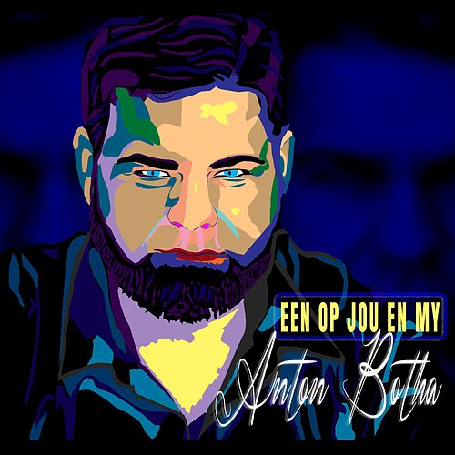 Een Op Jou en My by Anton Botha