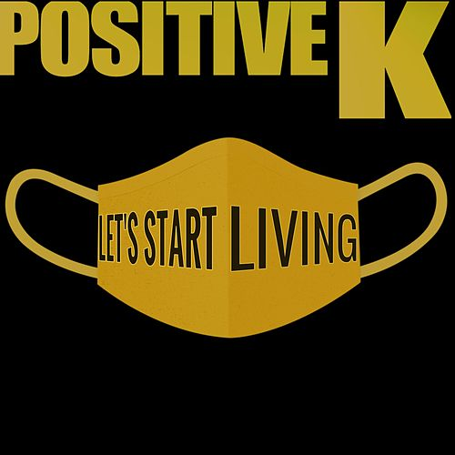 Let's Start Living von Positive K