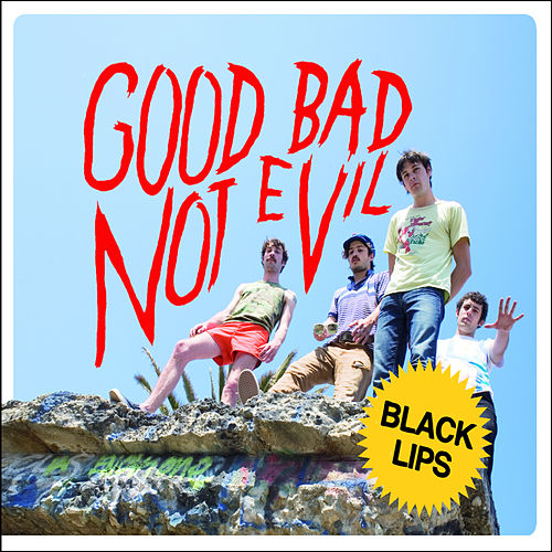 Good Bad Not Evil de Black Lips