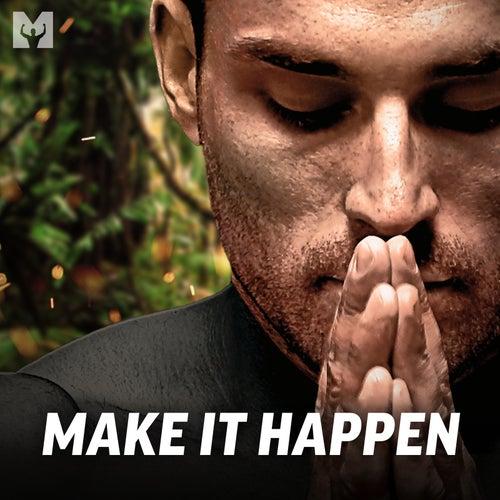Make It Happen by Motiversity