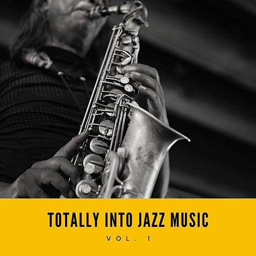 Totally Into Jazz Music, Vol. 1 by Various Artists
