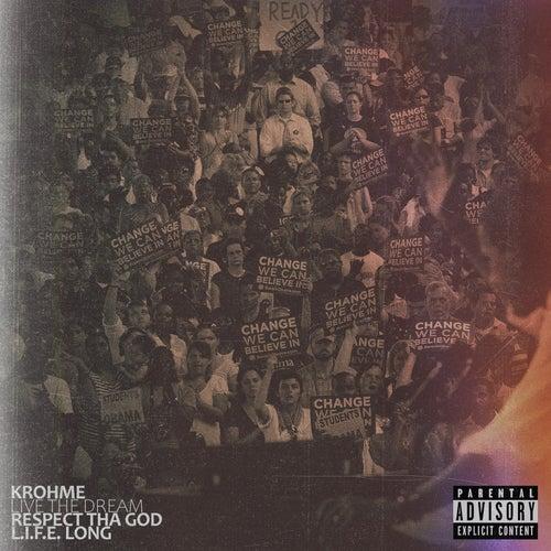 Live the Dream (feat. Respect tha God & L.I.F.E. Long) by Krohme