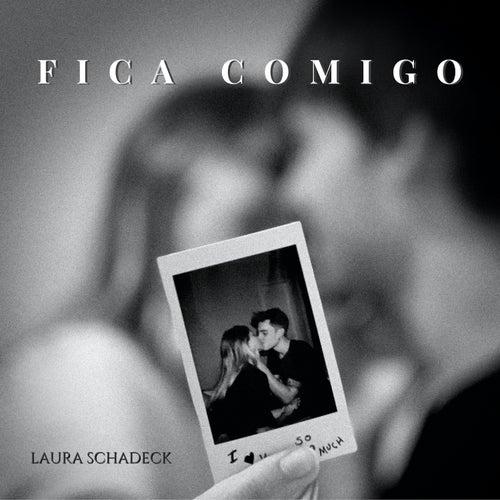 Fica Comigo de Laura Schadeck