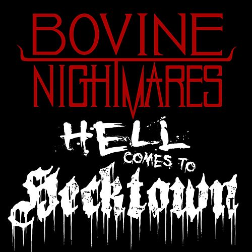 Hell Comes to Hecktown by Bovine Nightmares