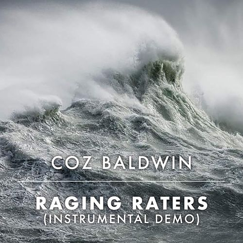 Raging Waters (Instrumental) (Demo) by Coz Baldwin