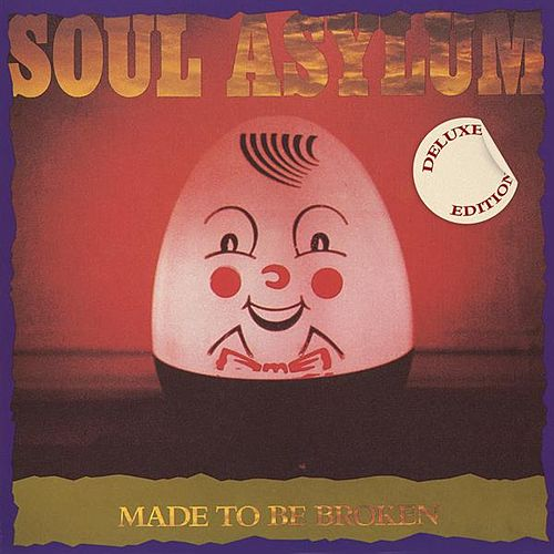 Made to Be Broken (Deluxe Edition) von Soul Asylum