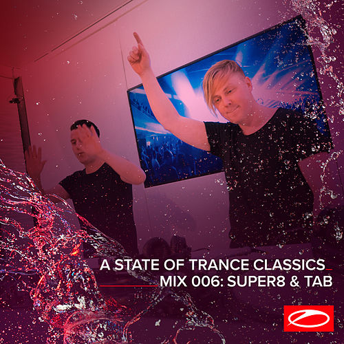 A State Of Trance Classics - Mix 006: Super8 & Tab by Super8 & Tab
