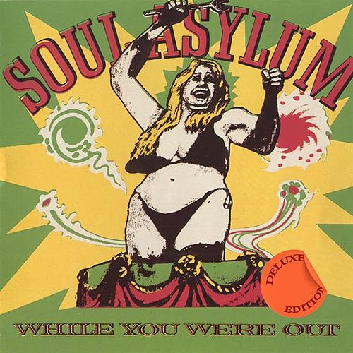 While You Were Out (Deluxe Edition) von Soul Asylum