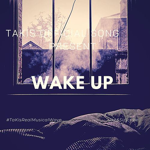 Wake Up by Takis