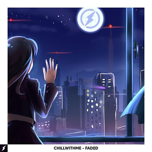 faded by Chillwithme